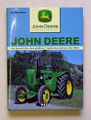 John Deere. Die Geschichte des grössten Traktorherstellers der Welt.: Macmillan, John (Hg.)