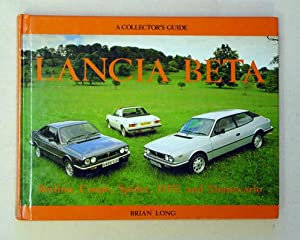 Lancia Beta - Berlina, Coupe, Spider, HPE and Montecarlo. A collector?s guide.: Long, Brian