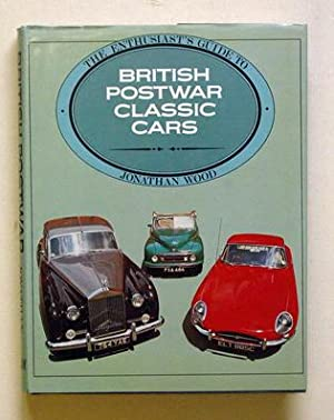 The enthusiast?s guide to British postwar classic cars.: Wood, Jonathan
