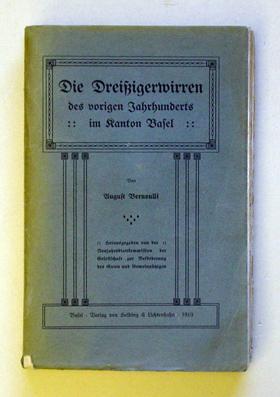 Die Dreissigerwirren des vorigen Jahrhunderts im Kanton Basel.: Bernoulli, August - ...