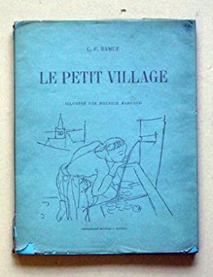 Le petit village. Illustre par Maurice Barraud.: Ramuz, C. F