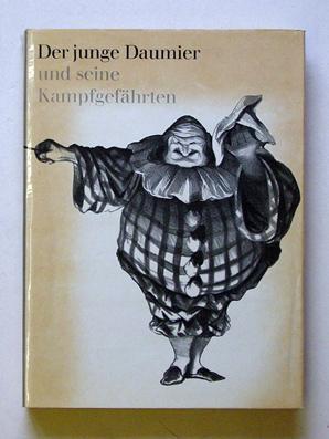 Der junge Daumier und seine Kampfgefährten. Politische Karikatur in Frankreich 1830 bis 1835.:...