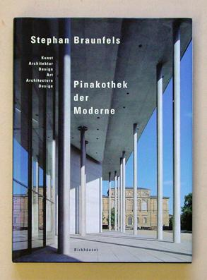 Pinakothek der Moderne. Kunst, Architektur, Design - Art, architecture, design.: Braunfels, Stephan