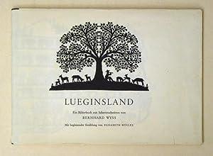 Lueginsland. Ein Bilderbuch mit Scherenschnitten von Bernhard Wyss. Mit begleitender Erzählung...
