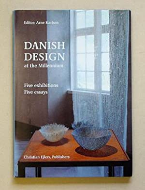 Danish design at the Millennium. Five exhibitions, five essays.: Karlsen, Arne (Hg.)