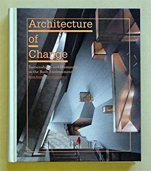Architecture of change. Sustainability and humanity in the built environment.: Feireiss, Kristin u....