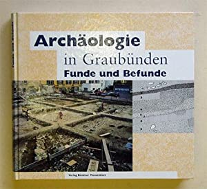 Archäologie in Graubünden. Funde und Befunde. Festschrift zum 25jährigen Bestehen ...