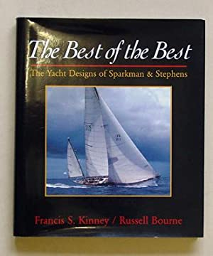 The best of the best. The yacht designs of Sparkman & Stephens.: Kinney, Francis S. u. Russell ...