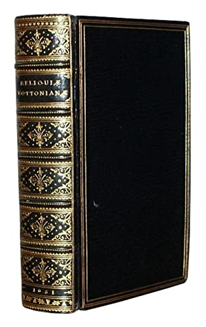 Reliquiae Wottonianae. Or, a collection of lives,: WOTTON, Sr. Hen