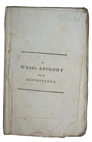 A whig's apology for his consistency; in: ADAIR, Robert, Sir]
