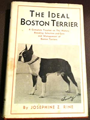 IDEAL BOSTON TERRIER, The A Complete Treatise: Rine, Josephine Z.