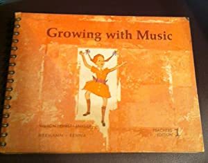 Growing With Music: Teachers Edition, Book 1: Harry RWilson, Walter
