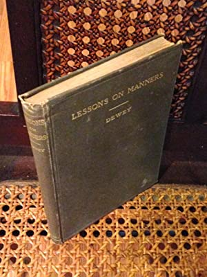 LESSONS ON MANNERS: Arranged for Grammar Schools,: Dewey, Julia M.