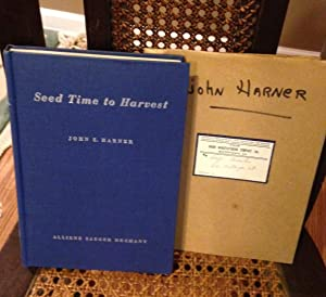 Seed Time to Harvest As Told to: Harner John Z.