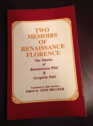 Two Memoirs of Renaissance Florence: The Diaries: Martines, Julia (Translator)/