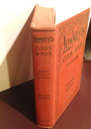 Lowney's Cook Book, Illustrated in Colors: A: Howard, Maria Willett