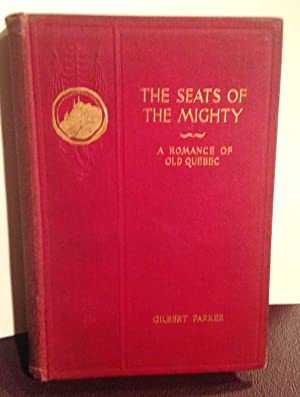 Seats of the Mighty, The; A Romance: Parker, Gilbert