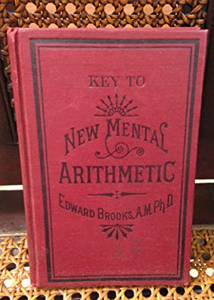 KEY TO NEW MENTAL ARITHMETIC: BROOKS, EDWARD
