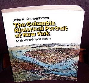 The Columbia Historical Portrait of New York;: Kouwenhoven, John Atlee