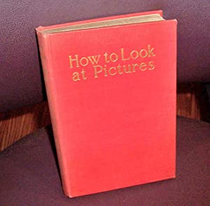 How to Look at Pictures: Witt, Robert Clermont