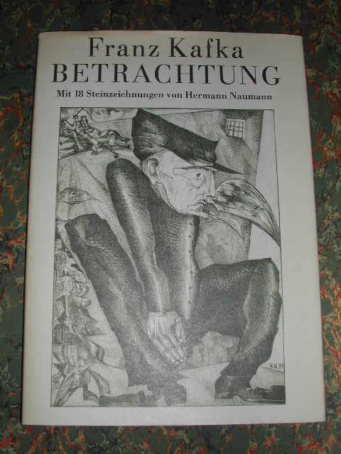 Betrachtungen Mit 18 Steinzeichnungen von Hermann Naumann: Kafka, Franz: