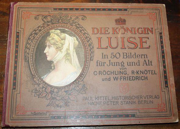 Die Königin Luise in 50 Bildern für: Röchling, C., R.