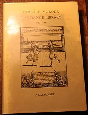 The Dance Library 1480-1980 A Catalogue. Edited: Moroda, Derra de: