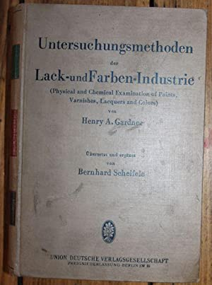 Untersuchungsmethoden der Lack- und Farben-Industrie (Physical and Chemical Examination of Paints...