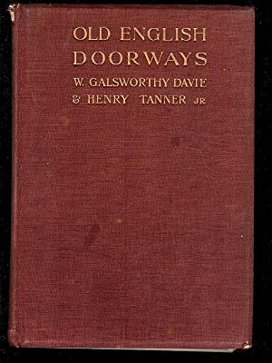 OLD ENGLISH DOORWAYS : From Tudor Times to The End Of The XVIII Century