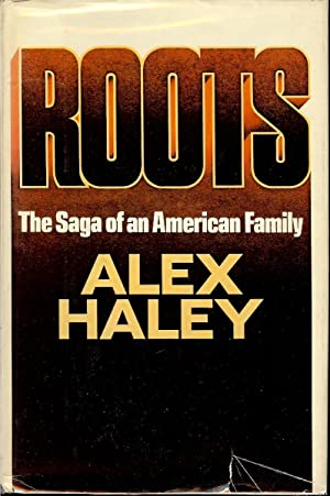 ROOTS : The Saga of an American: Haley , Alex