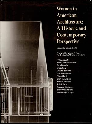 WOMEN IN AMERICAN ARCHITECTURE : a Historic and Contemporary Perspective