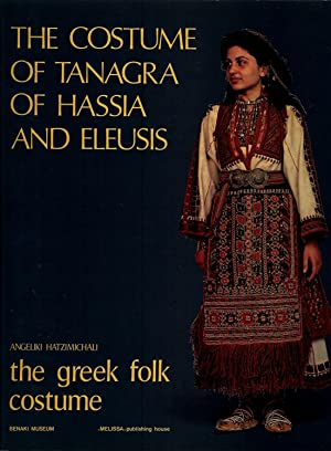 THE GREEK FOLK COSTUME : The Costume of Tanagra of Hassia and Eleusis