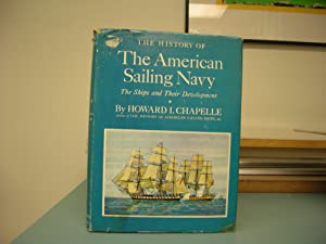 THE HISTORY OF THE AMERICAN SAILING NAVY: Chapelle , Howard