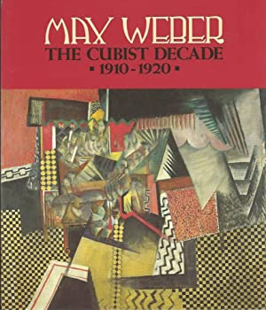 MAX WEBER : The Cubist Decade 1910: North & Krane