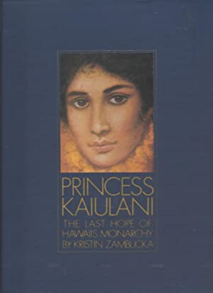 PRINCESS KAIULANI : The Last Hope of: Zambucka , Kristin