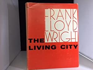 THE LIVING CITY: Wright , Frank