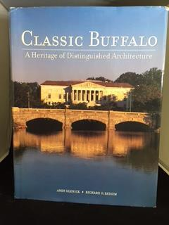 CLASSIC BUFFALO : A Heritage of Distinguished Architecture