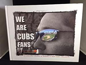 WE ARE CUBS FANS : An Unofficial Journal of Baseball's Best Fans - Volume # 1