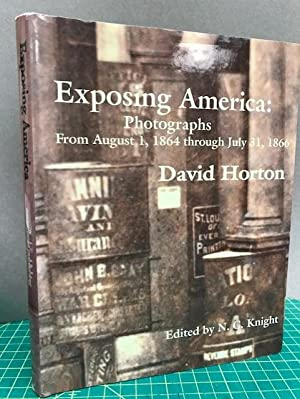 EXPOSING AMERICA : Photographs from August 1, 1864 Through July 31, 1866