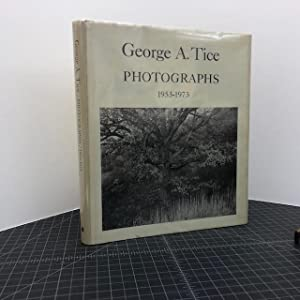 GEORGE A. TICE : Photographs, 1953-1973