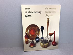 Turn of the Century Glass: The Murray Collection of Glass