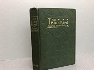 THE BLUE BIRD : A Fairy Play in Five Acts