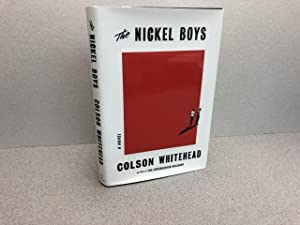 THE NICKEL BOYS : A Novel ( signed & dated )