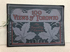 100 VIEWS OF TORONTO : The Queen City of Canada