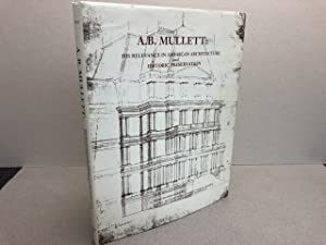 A.B. MULLETT : His Relevance in American Architecture and Historic Preservation ( signed & dated )