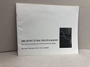 Architectural Photography: A Student Exhibit of Investigations in Architecture, Fall 1987