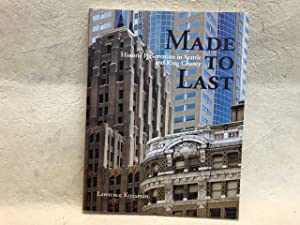 MADE TO LAST : Historic Preservation in Seattle and King County ( signed )
