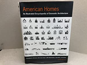 American Homes: An Illustrated Encyclopedia of Domestic Architecture - A landmark reference with ...