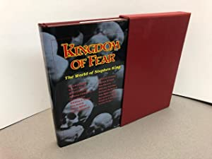 KINGDOM OF FEAR : The World of Stephen King ( Signed Edition )