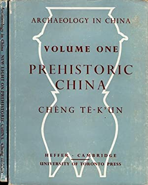 PREHISTORIC CHINA : Archaeology in China Vol. 1 / with Supplement to Volume One : NEW LIGHT ON PR...